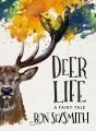 Deer life : a fairy tale
