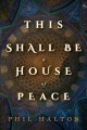 This Shall Be a House of Peace
