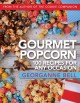 Gourmet popcorn : 100 recipes for any occasion