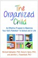 The organized child : an effective program to maximize your kid's potential-- in school and in life