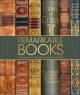 Remarkable books : a celebration of the world's most beautiful and historic works
