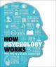 How psychology works : applied psychology visually explained