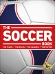 The soccer book : the teams, the rules, the leagues, the tactics