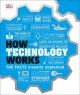 How technology works : the facts visually explained
