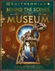 Behind the scenes at the museum : your all-access guide to the world's amazing museums