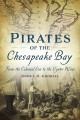 Pirates of the Chesapeake Bay : from the colonial era to the Oyster Wars