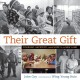 Their great gift : courage, sacrifice, and hope in a new land
