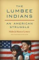 The Lumbee Indians : an American struggle