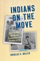 Indians on the move : Native American mobility and urbanization in the twentieth century