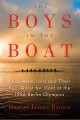 The boys in the boat [nine Americans and their epic quest for gold at the 1936 Berlin Olympics]