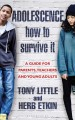 Adolescence : how to survive it ; insights for parents, teachers and young adults