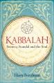 Kabbalah : secrecy, scandal and the soul