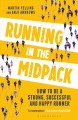 Running in the midpack : how to be a strong, successful and happy runner