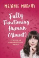 Fully functioning human (almost) : living in an online/offline world