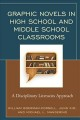 Graphic novels in high school and middle school classrooms : a disciplinary literacies approach