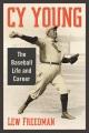 Cy Young : the baseball life and career