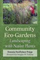 Community eco-gardens : landscaping with native plants