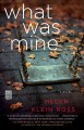 What was mine : a novel