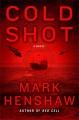 Cold shot : a novel