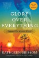 Glory over everything : beyond the Kitchen house