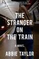 The stranger on the train : a novel