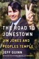 The road to Jonestown : Jim Jones and Peoples Temple