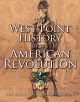 The West Point history of the American Revolution : The United States Military Academy