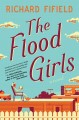 The Flood girls : a novel