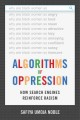 Algorithms of oppression : how search engines reinforce racism