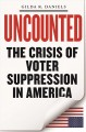 Uncounted : voter suppression in the United States