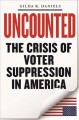 Uncounted: The Crisis of Voter Suppression in America