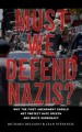 Must we defend Nazis? : why the First Amendment should not protect hate speech and White supremacy