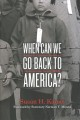 When Can We Go Back to America?: Voices of Japanese American Incarceration During WWII