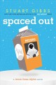 Spaced out : a Moon Base Alpha novel
