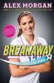 Breakaway : beond the goal