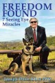 Freedom found : 7 Seeing Eye miracles
