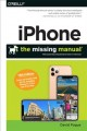 iPhone, the Missing Manual : The Book That Should Have Been in the Box