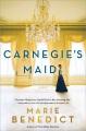 Carnegie's maid : a novel