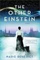 The other Einstein : a novel / Marie Benedict.