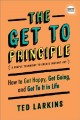 The get to principle : how to get happy, get going, and get to it in life