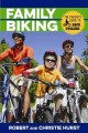 Family biking : the parent's guide to safe cycling