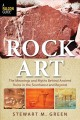 Rock art : the meanings and myths behind ancient ruins in the southwest and beyond