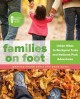 Families on foot : urban hikes to backyard treks and national park adventures