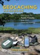 The geocaching handbook : the guide for family friendly, high-tech treasure hunting