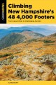 Climbing New Hampshire's 48 4,000 footers : from casual hikes to challenging ascents