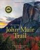 Discovering the John Muir trail : an inspirational guide to America