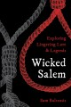 Wicked Salem : exploring lingering lore and legends