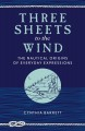 Three sheets to the wind : the nautical origins of everyday expressions