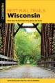 Best rail trails. Wisconsin : more than 50 rail trails throughout the state