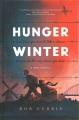 Hunger winter : a WWII novel